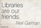 Quotation-Neil-Gaiman-libraries-friends-Meetville-Quotes-241368