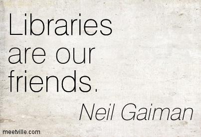 Quotation-Neil-Gaiman-libraries-friends-Meetville-Quotes-241368